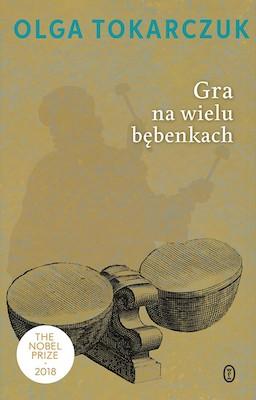 """Gra na wielu bębenkach"""", Olga Tokarczuk, nowości w bibliotekach"""