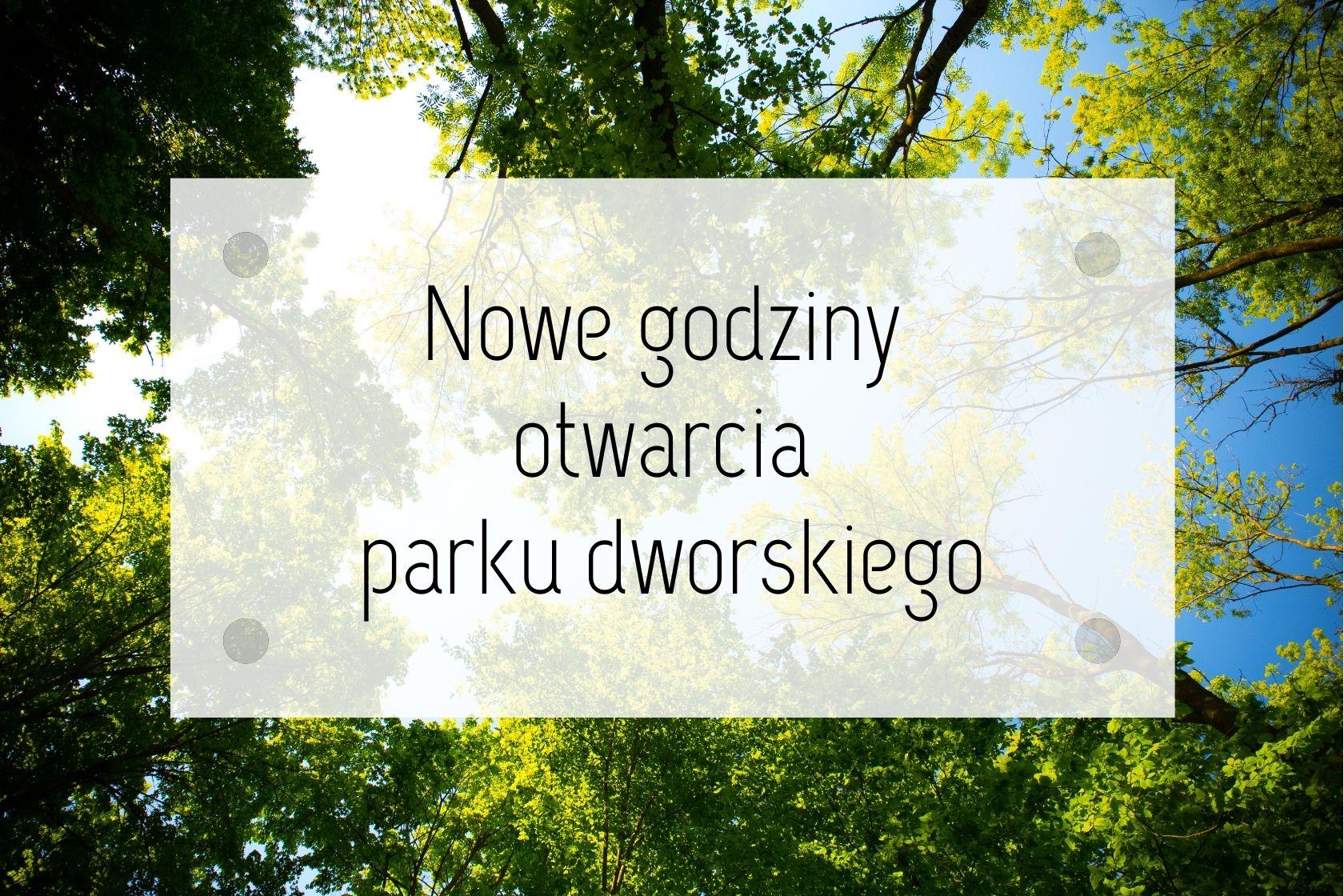 Nowe godziny otwarcia parku dworskiego w kwietniu