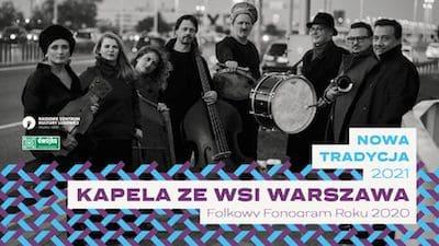 Kapela ze Wsi Warszawa | Folkowy Fonogram Roku 2020 na festiwalu NOWA TRADYCJA 2021
