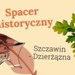 spacer historyczny Szczawin - Dzierżązna, gmina Zgierz